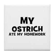 My Ostrich Ate My Homework Tile Coaster
