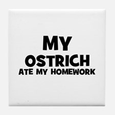 My Ostrich Ate My Homework Tile Coaster