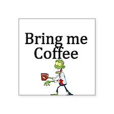 Bring Me Coffee Sticker