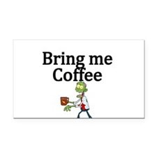 Bring Me Coffee Rectangle Car Magnet