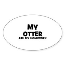 My Otter Ate My Homework Oval Decal