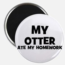My Otter Ate My Homework Magnet