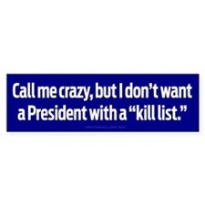 Kill List President Bumper Bumper Sticker