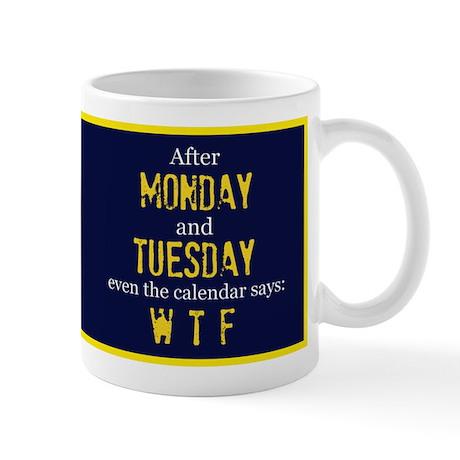 Monday Tuesday Mug