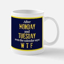 Monday Tuesday Small Small Mug