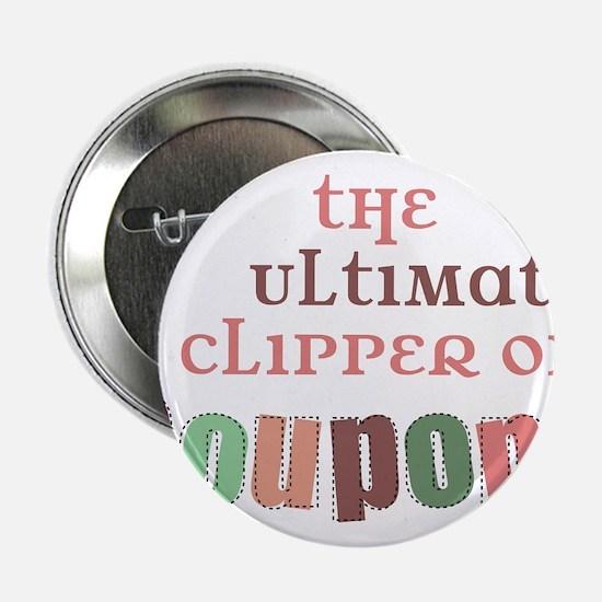 """The Ultimate Clipper 2.25"""" Button"""