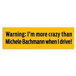 Crazier Than Bachmann Bumper Sticker