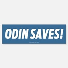 Odin Saves! Bumper Bumper Bumper Sticker