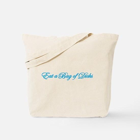 Eat A Bag Of Dicks Tote Bag