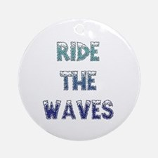 Ride The Waves Ornament (Round)