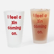 feel a sin Drinking Glass