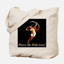 Pierce Me With Love Tote Bag