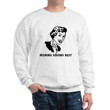 Momma knows best Sweatshirt