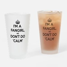 Fangirls dont do calm Drinking Glass