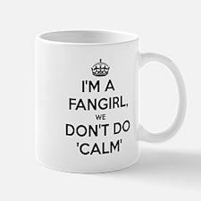 Fangirls dont do calm Mug