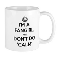 Fangirls dont do calm Mug