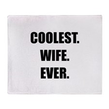 Coolest Wife Ever Throw Blanket
