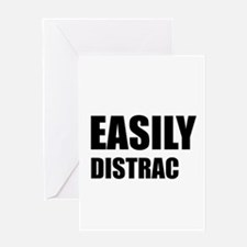Easily Distracted Greeting Card