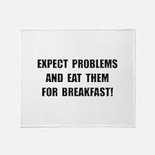 Eat Problems Breakfast Throw Blanket