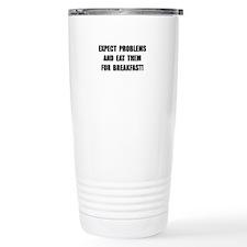 Eat Problems Breakfast Travel Mug