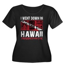 WENT DOWN IN HAWAII - BLACK Plus Size T-Shirt