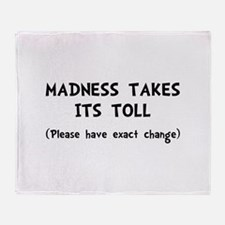 Madness Toll Throw Blanket