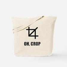 Oh Crop Tote Bag