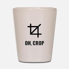Oh Crop Shot Glass