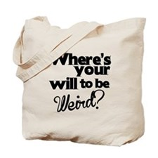 Will To Be Weird Tote Bag