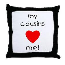 My cousins love me Throw Pillow