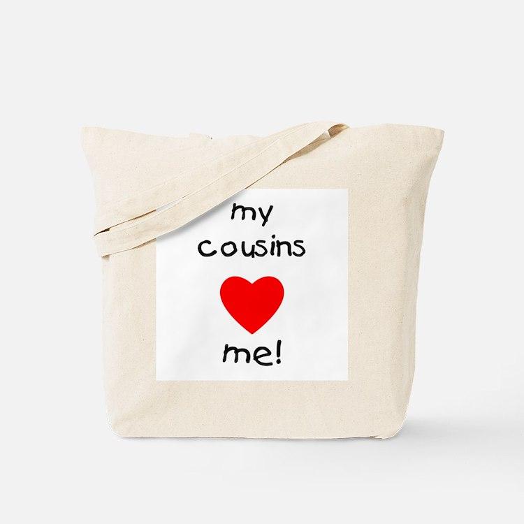 My cousins love me Tote Bag