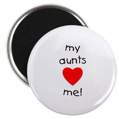 "My aunts love me 2.25"" Magnet (10 pack)"