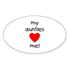 My aunties love me Oval Decal