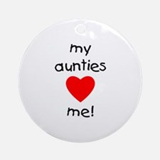 My aunties love me Ornament (Round)