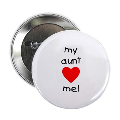 """My aunt loves me 2.25"""" Button (100 pack)"""