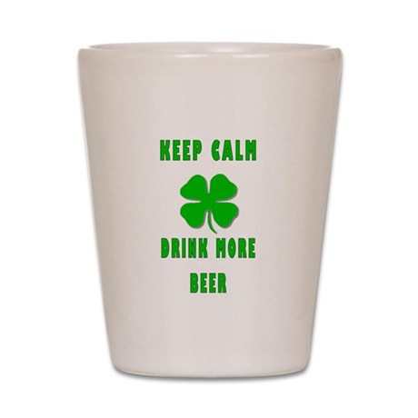 Keep Calm Drink More Beer Shot Glass