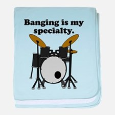 Banging Is My Specialty baby blanket