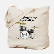 Banging Is My Specialty Tote Bag