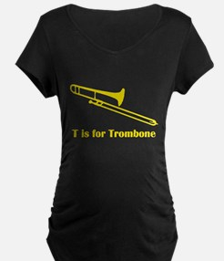 T Is For Trombone Maternity T-Shirt