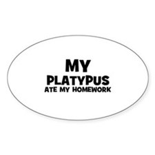 My Platypus Ate My Homework Oval Decal