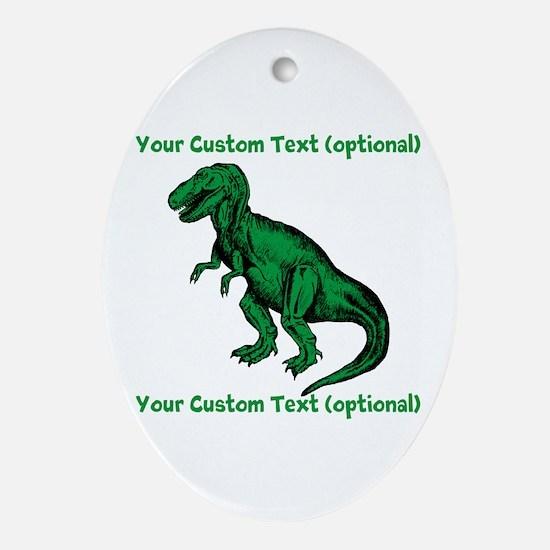 CUSTOM TEXT T-Rex Ornament (Oval)