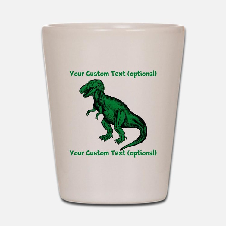 CUSTOM TEXT T-Rex Shot Glass