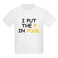 I Put The P In Pool T-Shirt