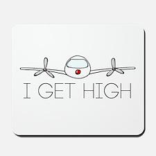 'I Get High' Mousepad