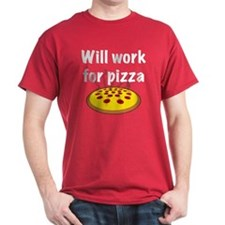Will Work For Pizza T-Shirt