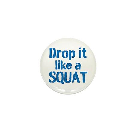 Drop it like a SQUAT Mini Button