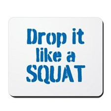 Drop it like a SQUAT Mousepad