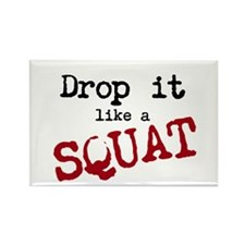 Drop it like a SQUAT Rectangle Magnet
