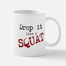 Drop it like a SQUAT Small Small Mug