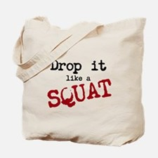 Drop it like a SQUAT Tote Bag